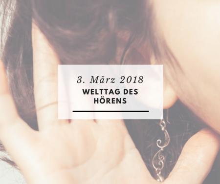 3.März 2018 - Der weltweite Aktionstag des Hörens